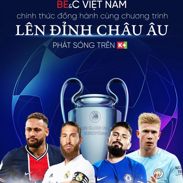 BE&C VIETNAM QUẢNG CÁO TRONG CHƯƠNG TRÌNH PHÁT SÓNG UEFA CHAMPIONS LEAGUE TRÊN K+